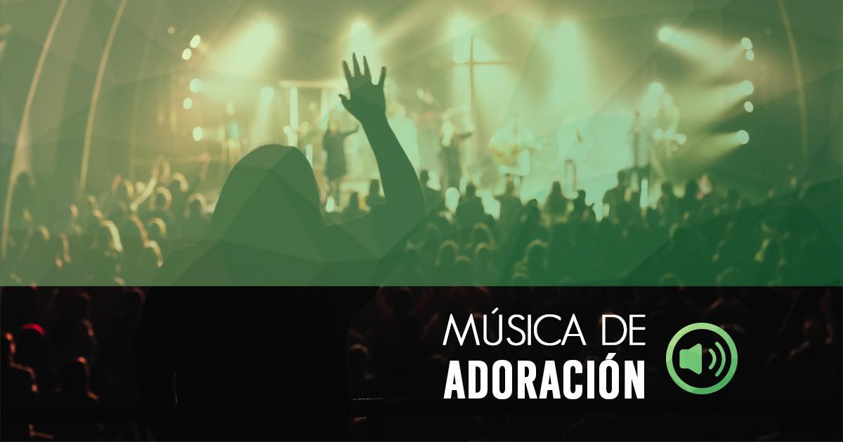 musica de adoracion